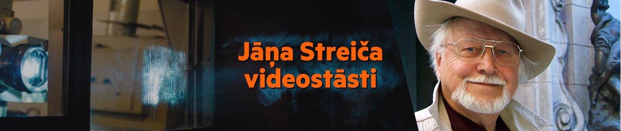 Jāņa Streiča videostāsti